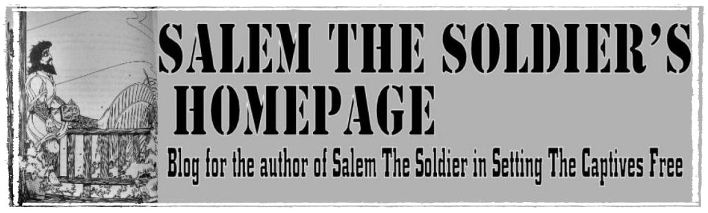 Salem The Soldier's Homepage ~ The Blog